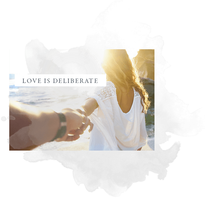Love is deliberate