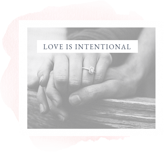 Love is intentional